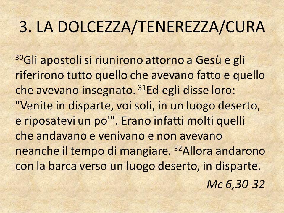 3. LA DOLCEZZA/TENEREZZA/CURA