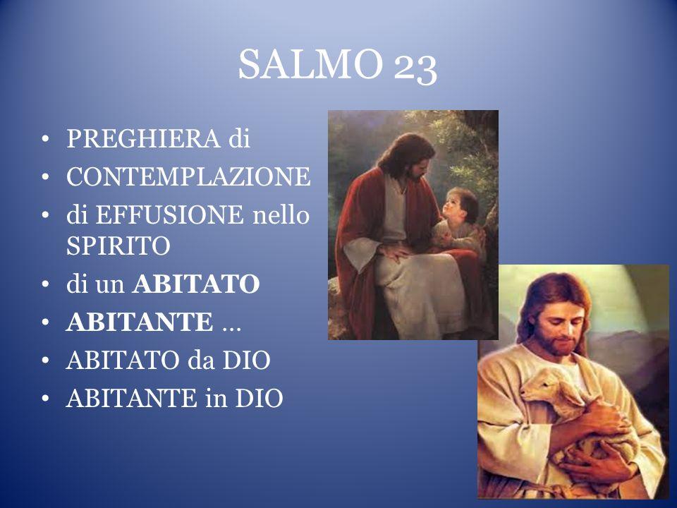 SALMO 23 PREGHIERA di CONTEMPLAZIONE di EFFUSIONE nello SPIRITO