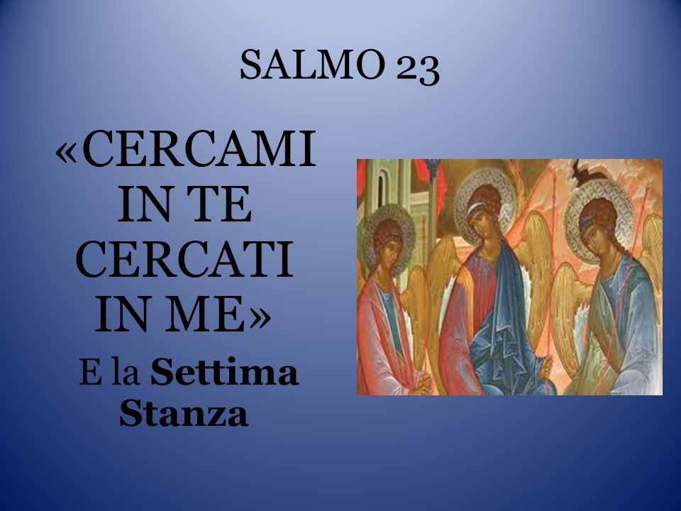 «CERCAMI IN TE CERCATI IN ME»