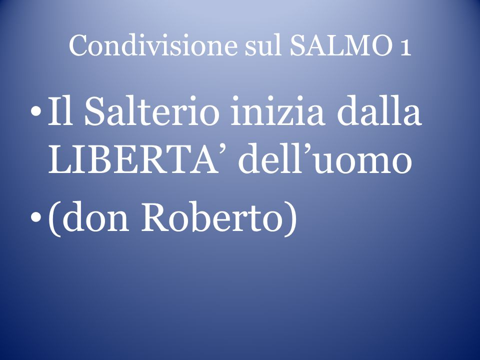Condivisione sul SALMO 1