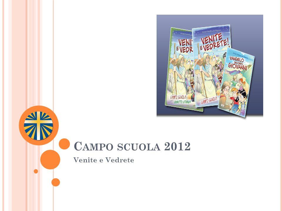 Campo scuola 2012 Venite e Vedrete