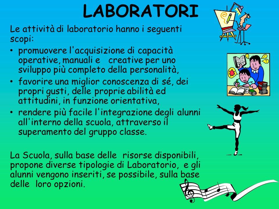 LABORATORI Le attività di laboratorio hanno i seguenti scopi: