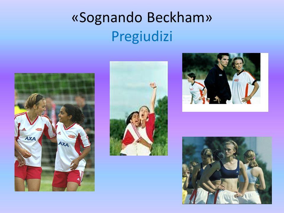 «Sognando Beckham» Pregiudizi