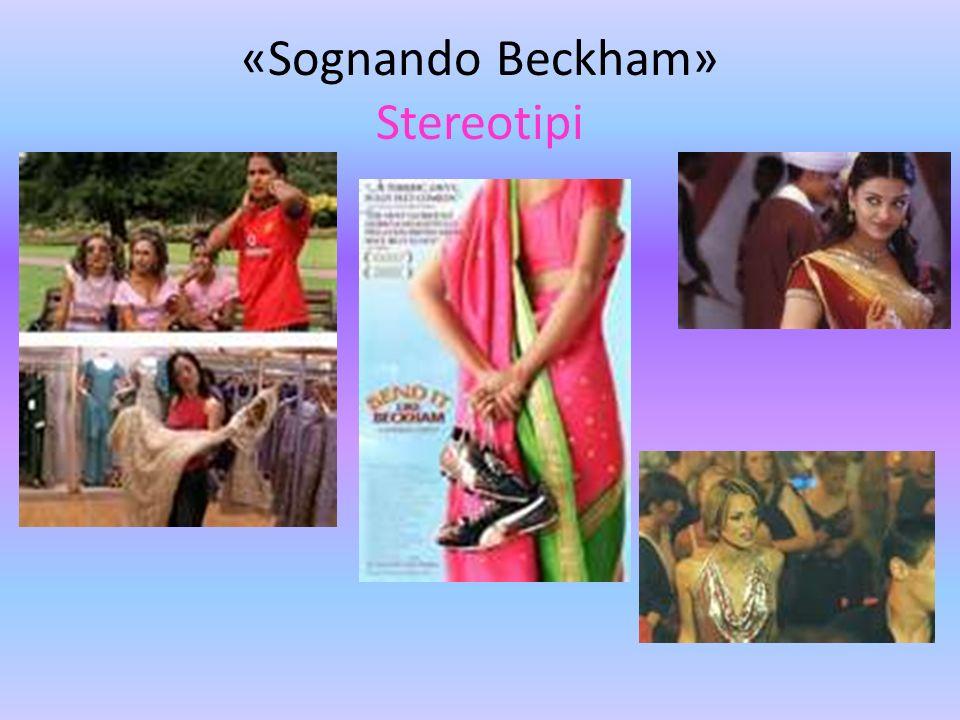 «Sognando Beckham» Stereotipi
