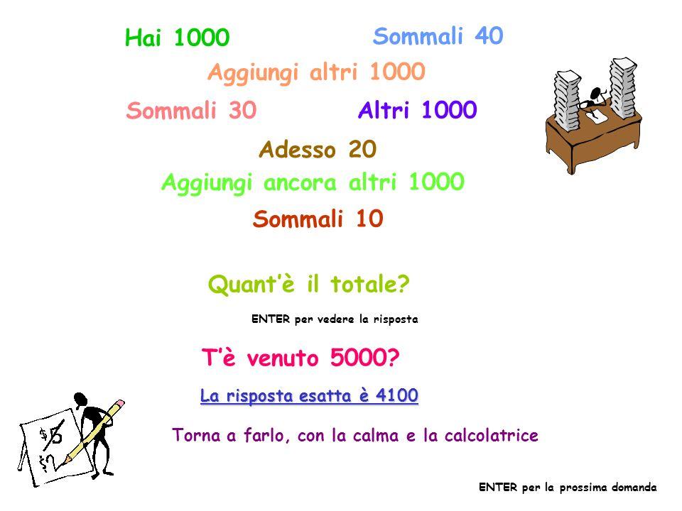 Hai 1000 Sommali 40 Aggiungi altri 1000 Sommali 30 Altri 1000