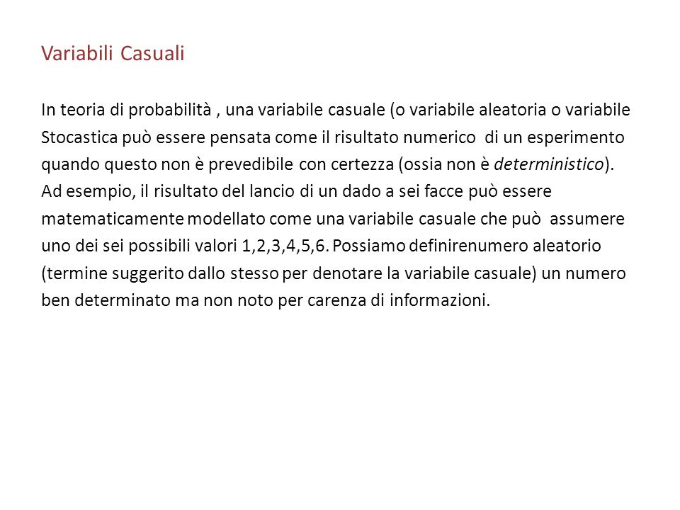 Variabili Casuali In teoria di probabilità , una variabile casuale (o variabile aleatoria o variabile.