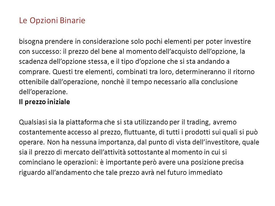 Le Opzioni Binarie bisogna prendere in considerazione solo pochi elementi per poter investire.