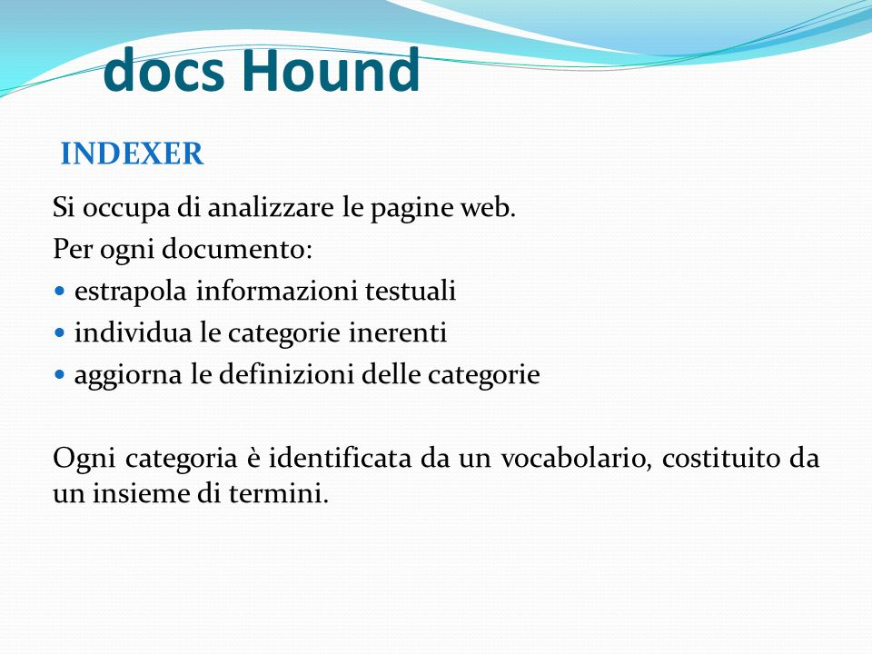 docs Hound INDEXER Si occupa di analizzare le pagine web.