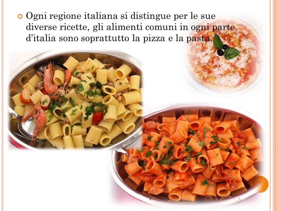 Ogni regione italiana si distingue per le sue diverse ricette, gli alimenti comuni in ogni parte d'italia sono soprattutto la pizza e la pasta.