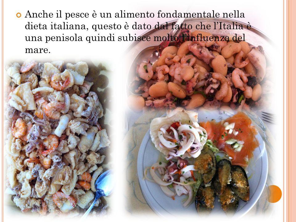 Anche il pesce è un alimento fondamentale nella dieta italiana, questo è dato dal fatto che l'Italia è una penisola quindi subisce molto l'influenza del mare.