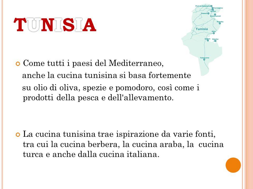 TUNISIA Come tutti i paesi del Mediterraneo,