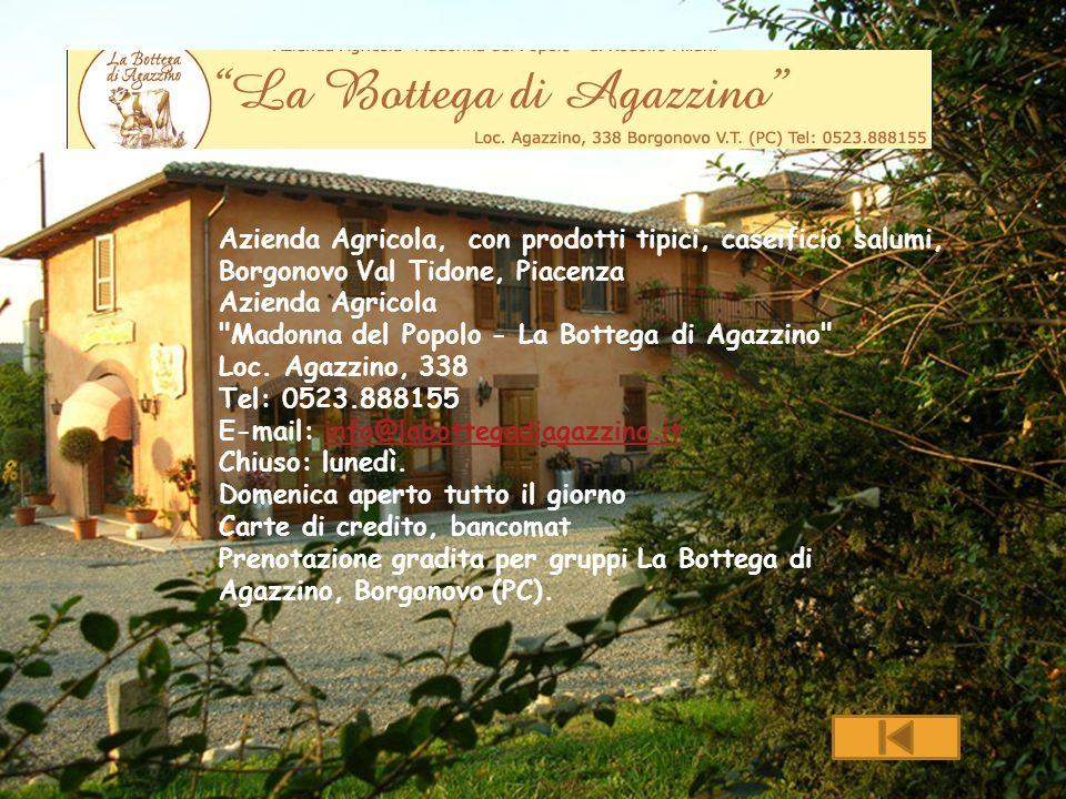 Azienda Agricola, con prodotti tipici, caseificio salumi, Borgonovo Val Tidone, Piacenza Azienda Agricola Madonna del Popolo - La Bottega di Agazzino Loc.