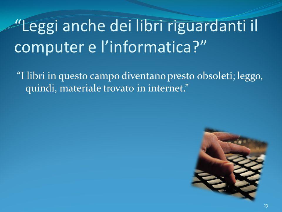 Leggi anche dei libri riguardanti il computer e l'informatica