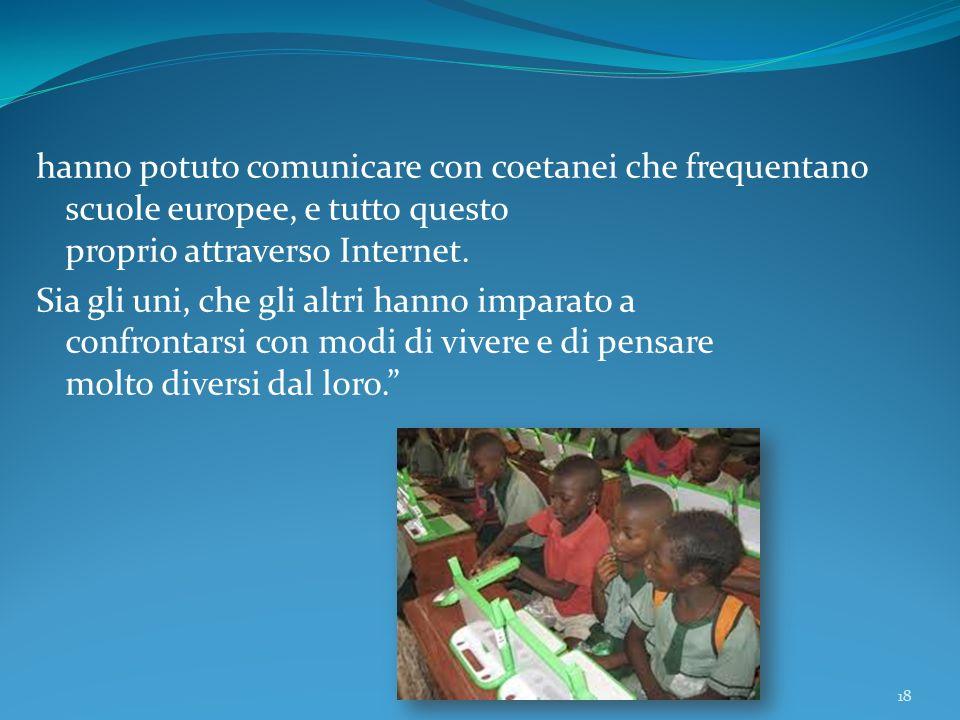 hanno potuto comunicare con coetanei che frequentano scuole europee, e tutto questo proprio attraverso Internet.