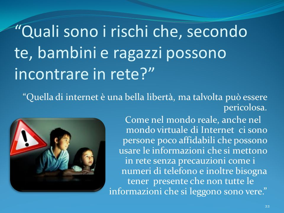 Quali sono i rischi che, secondo te, bambini e ragazzi possono incontrare in rete