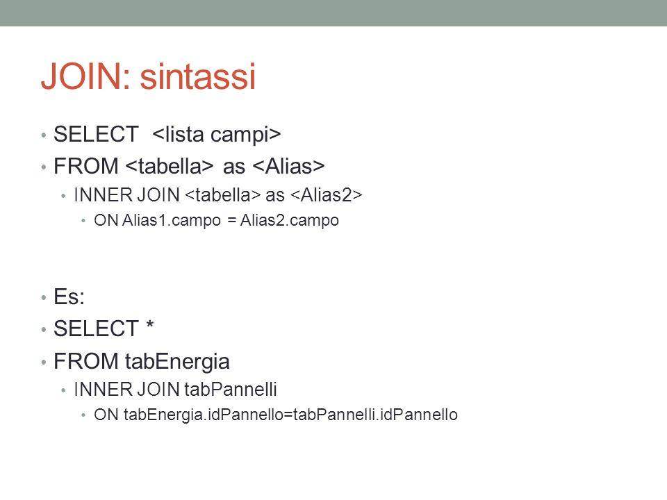 JOIN: sintassi SELECT <lista campi>
