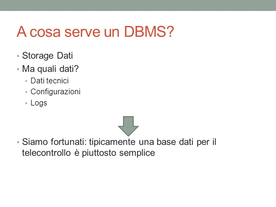 A cosa serve un DBMS Storage Dati Ma quali dati