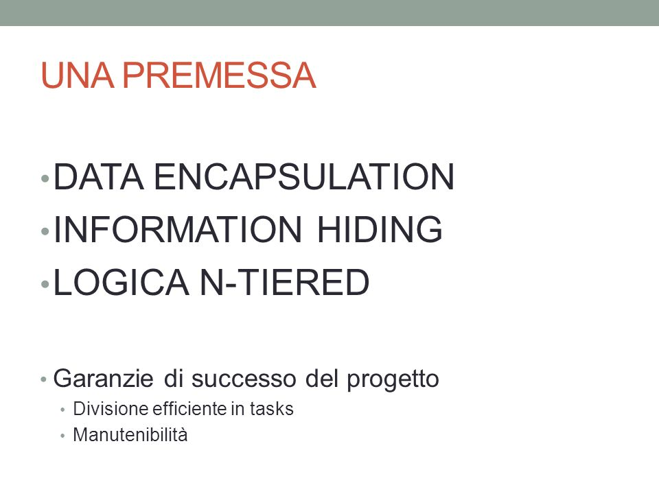 UNA PREMESSA DATA ENCAPSULATION INFORMATION HIDING LOGICA N-TIERED