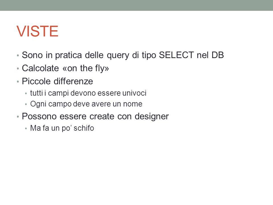VISTE Sono in pratica delle query di tipo SELECT nel DB