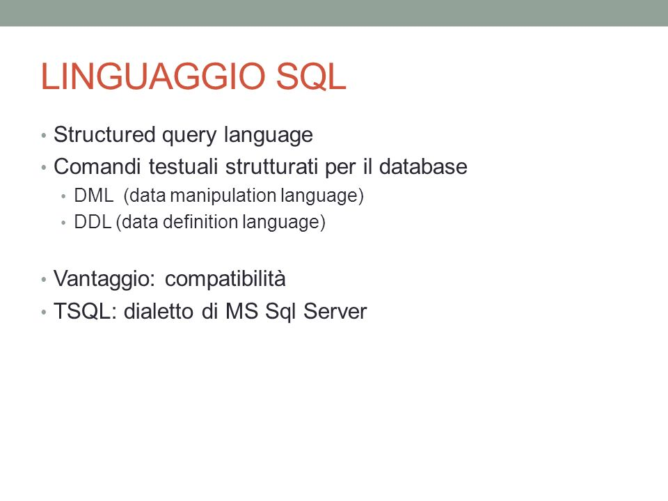LINGUAGGIO SQL Structured query language