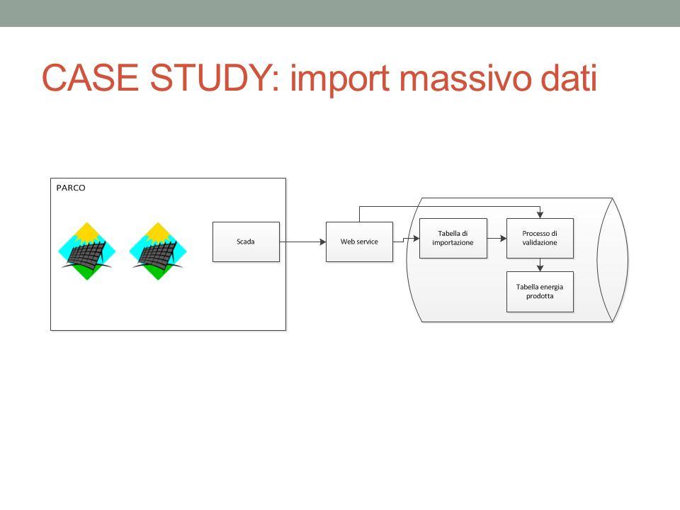 CASE STUDY: import massivo dati