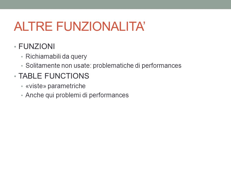 ALTRE FUNZIONALITA' FUNZIONI TABLE FUNCTIONS Richiamabili da query