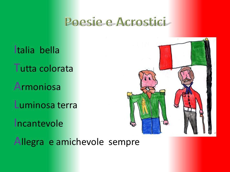 Poesie e Acrostici Italia bella Tutta colorata Armoniosa Luminosa terra Incantevole Allegra e amichevole sempre