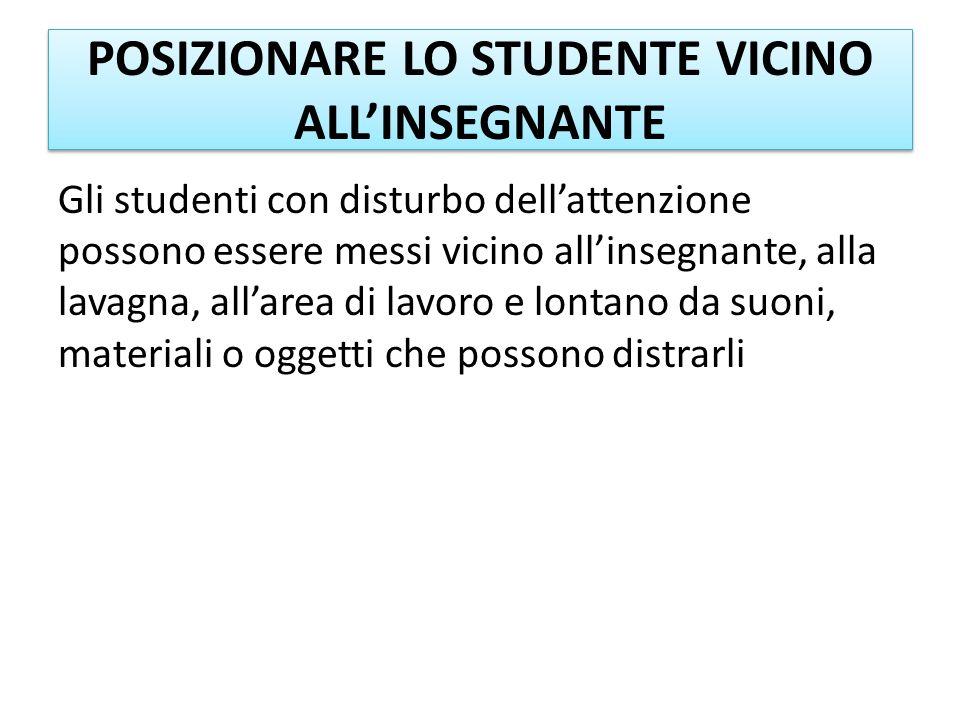 POSIZIONARE LO STUDENTE VICINO ALL'INSEGNANTE