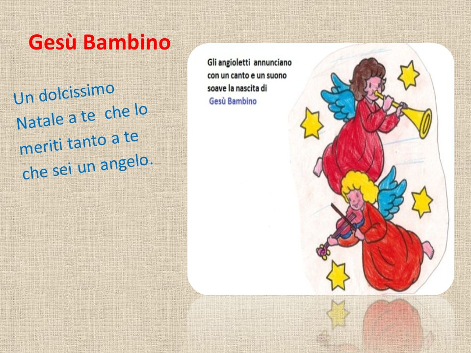 Gesù Bambino Un dolcissimo Natale a te che lo meriti tanto a te che sei un angelo.