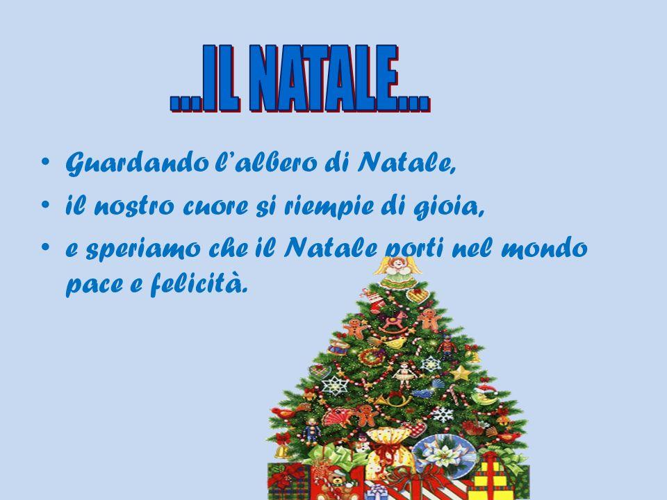 ...IL NATALE... Guardando l'albero di Natale,