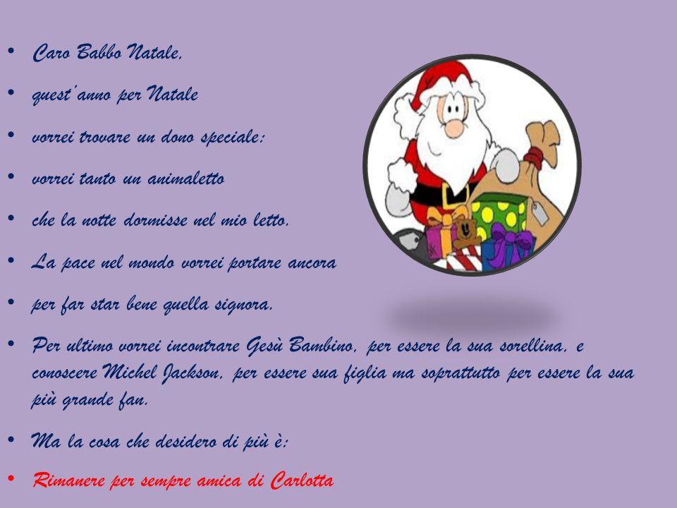 Caro Babbo Natale, quest'anno per Natale. vorrei trovare un dono speciale: vorrei tanto un animaletto.