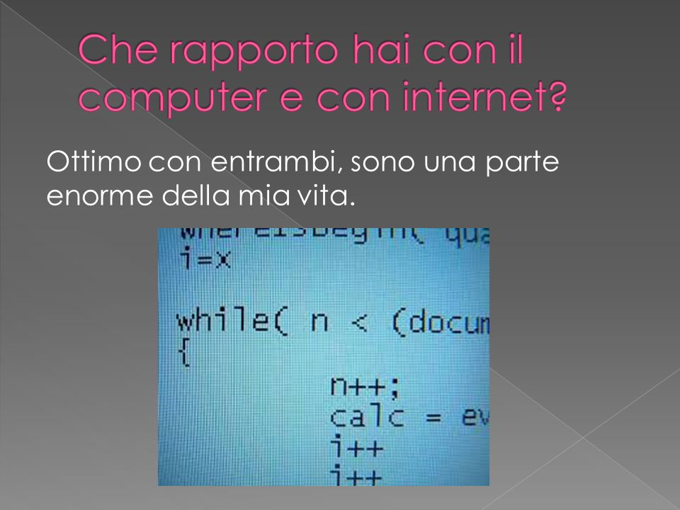 Che rapporto hai con il computer e con internet