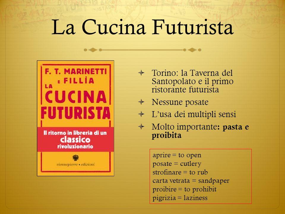 La Cucina FuturistaTorino: la Taverna del Santopolato e il primo ristorante futurista. Nessune posate.