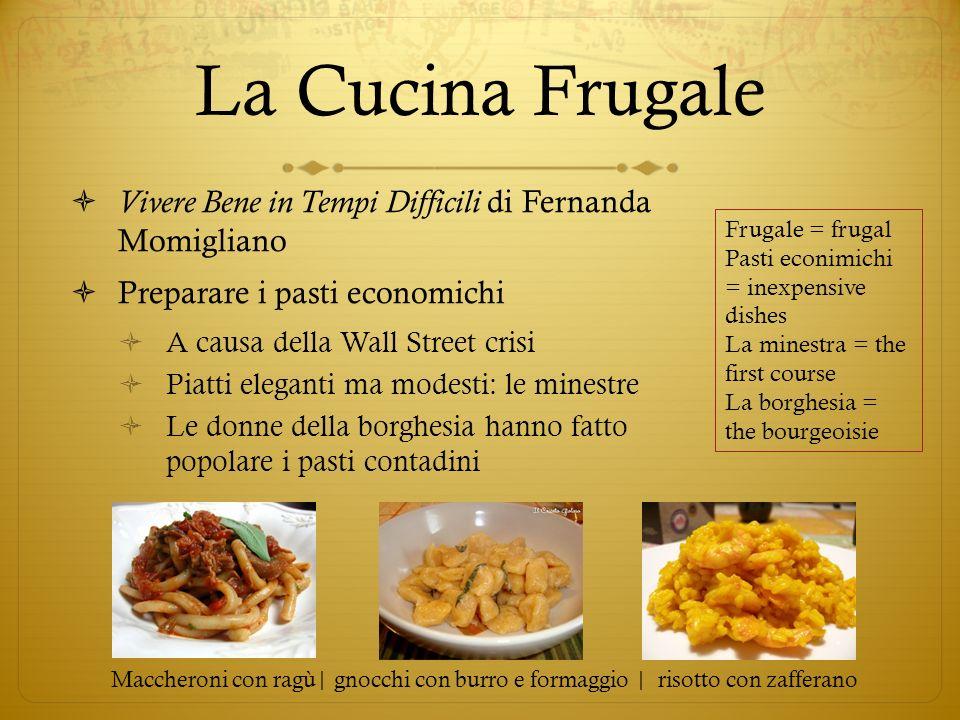 La Cucina FrugaleVivere Bene in Tempi Difficili di Fernanda Momigliano. Preparare i pasti economichi.