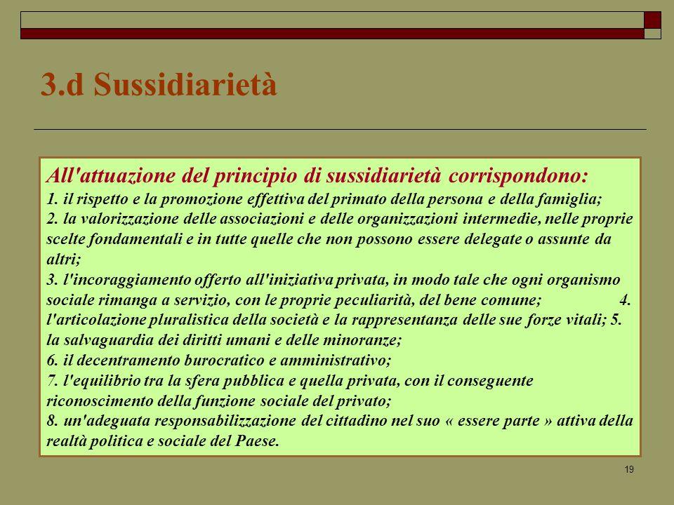 3.d Sussidiarietà All attuazione del principio di sussidiarietà corrispondono: