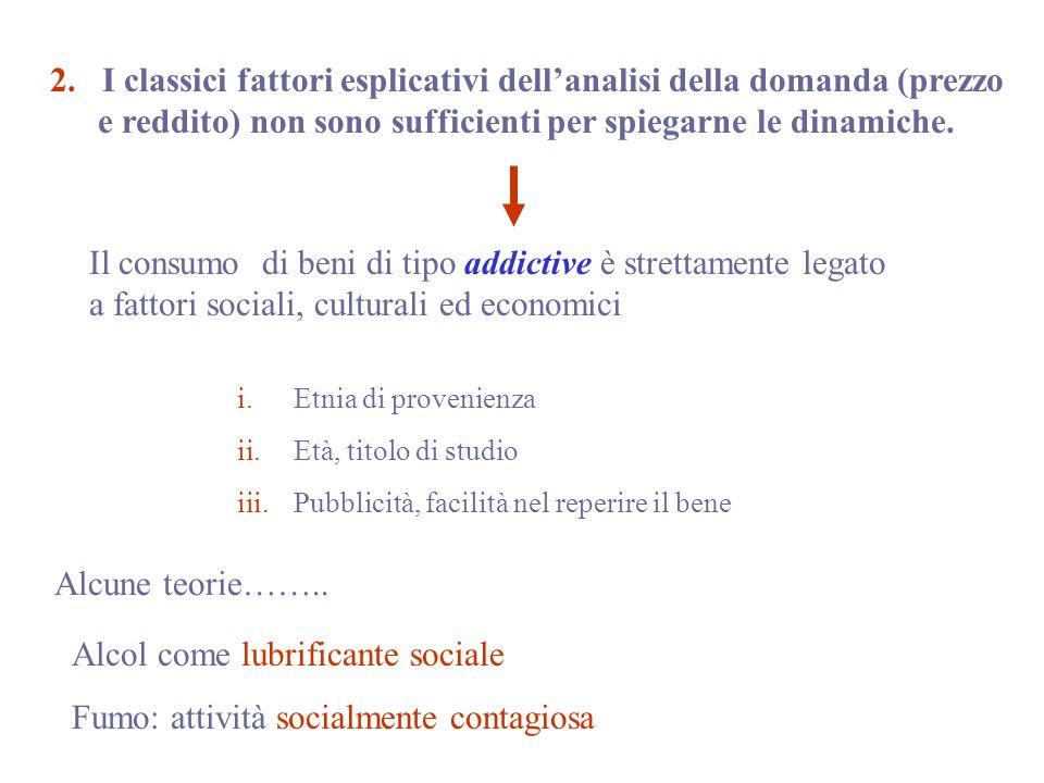 Alcol come lubrificante sociale Fumo: attività socialmente contagiosa