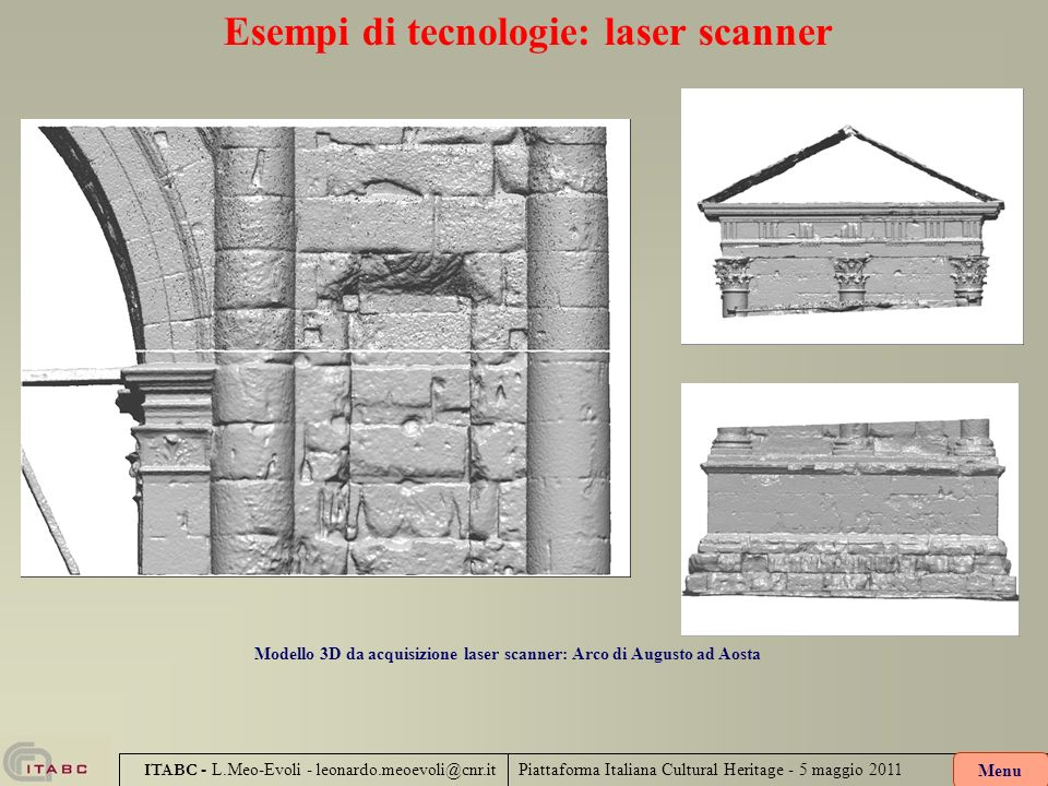 Esempi di tecnologie: laser scanner