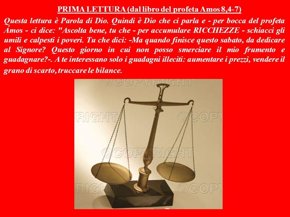 PRIMA LETTURA (dal libro del profeta Amos 8,4-7)