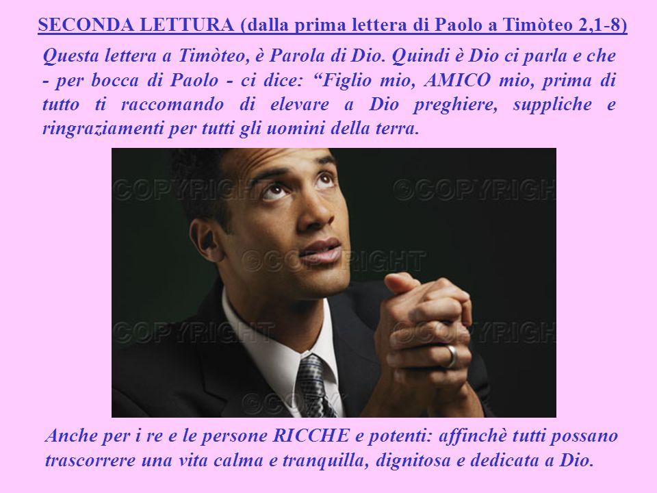SECONDA LETTURA (dalla prima lettera di Paolo a Timòteo 2,1-8)