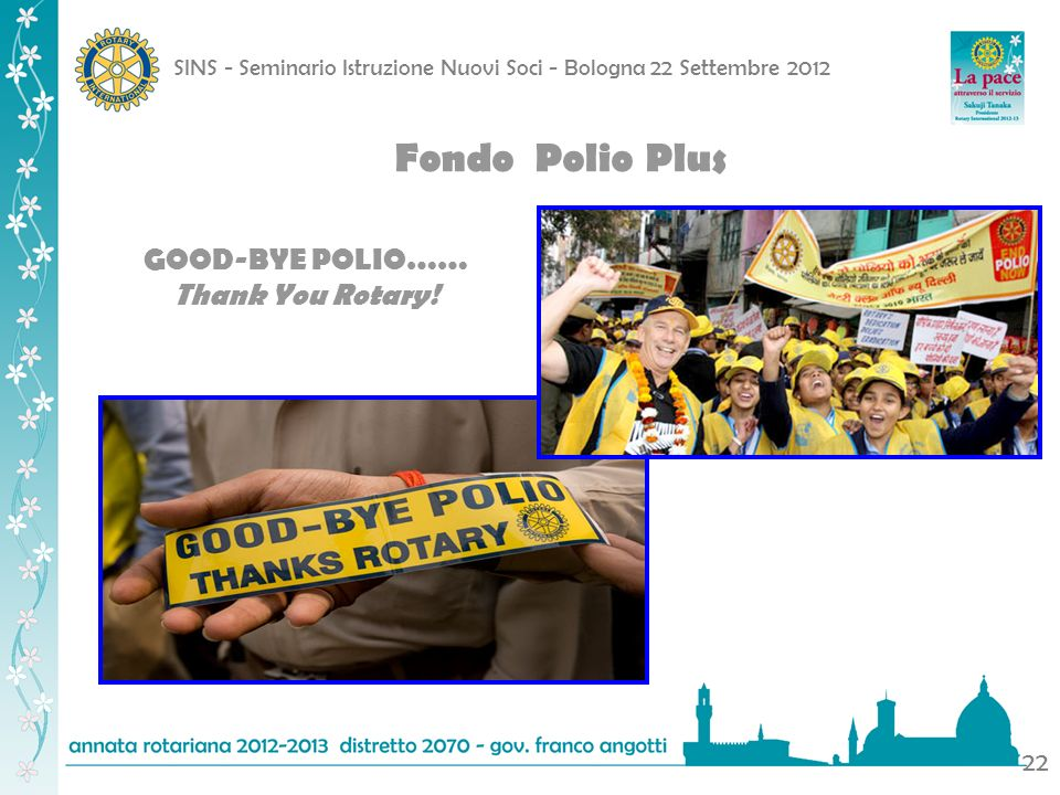 Fondo Polio Plus GOOD-BYE POLIO…… Thank You Rotary!