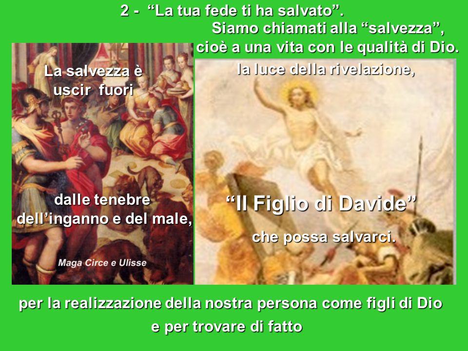 Il Figlio di Davide 2 - La tua fede ti ha salvato .