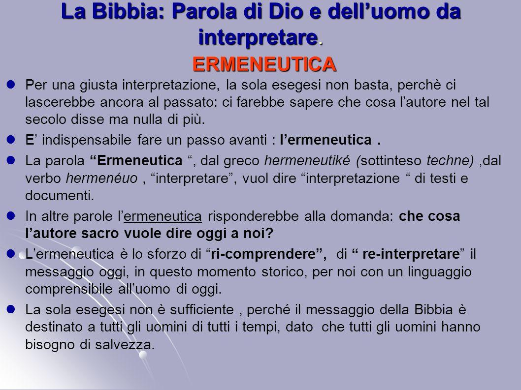 La Bibbia: Parola di Dio e dell'uomo da interpretare. ERMENEUTICA