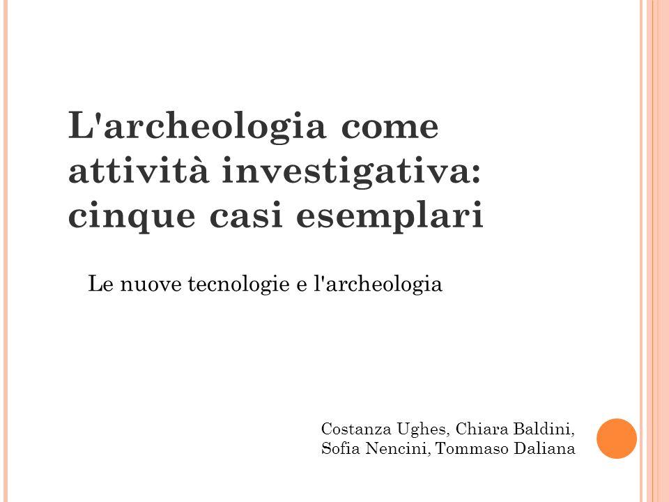 L archeologia come attività investigativa: cinque casi esemplari