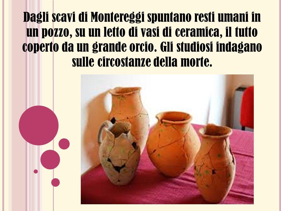 Dagli scavi di Montereggi spuntano resti umani in un pozzo, su un letto di vasi di ceramica, il tutto coperto da un grande orcio.
