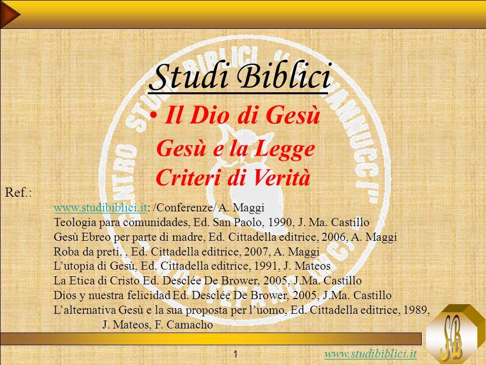 Studi Biblici Il Dio di Gesù Gesù e la Legge Criteri di Verità Ref.: