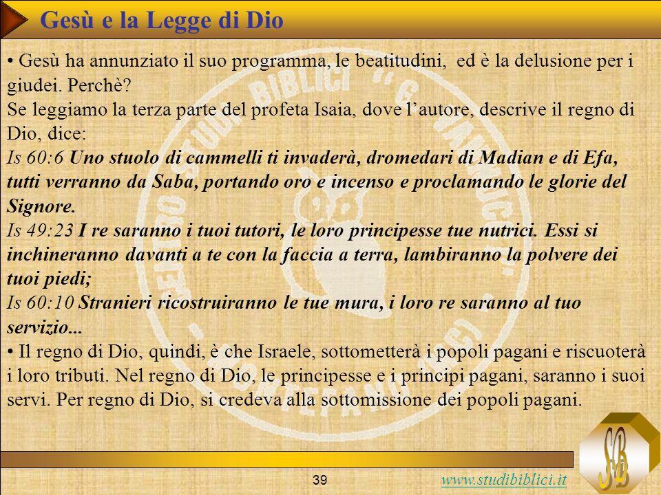 Gesù e la Legge di Dio Gesù ha annunziato il suo programma, le beatitudini, ed è la delusione per i giudei. Perchè