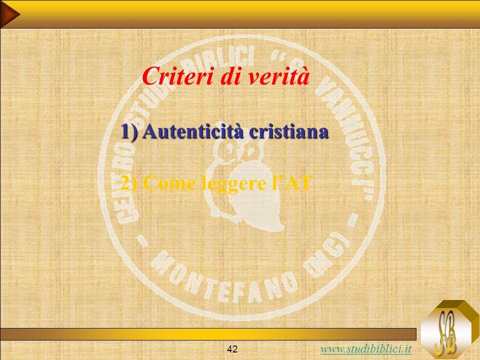 Criteri di verità 1) Autenticità cristiana 2) Come leggere l'AT