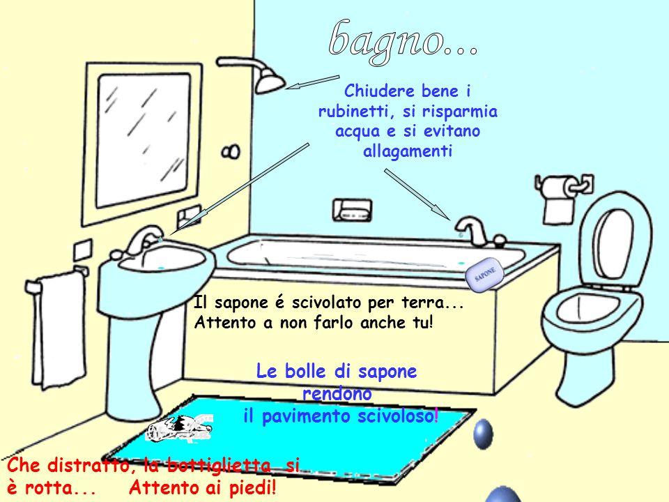 bagno... Le bolle di sapone rendono il pavimento scivoloso!