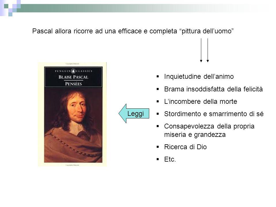 Pascal allora ricorre ad una efficace e completa pittura dell'uomo