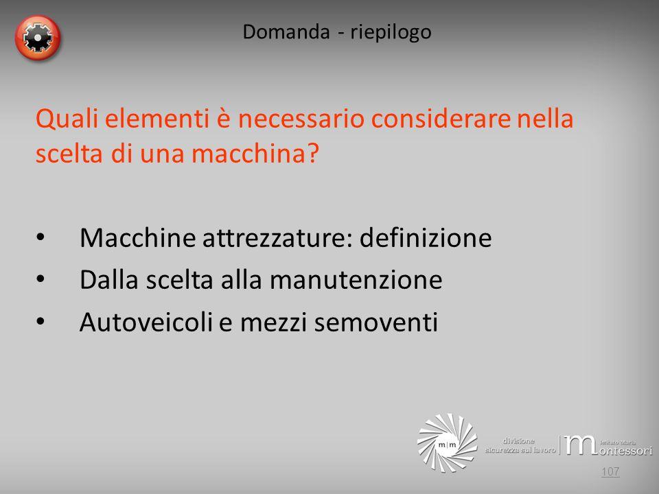 Quali elementi è necessario considerare nella scelta di una macchina